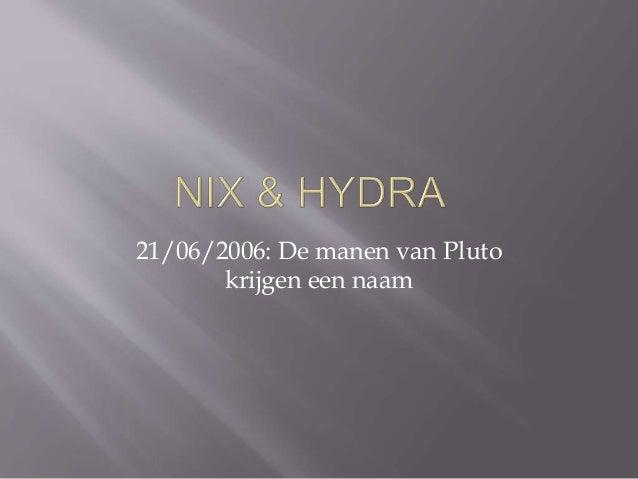 21/06/2006: De manen van Pluto  krijgen een naam