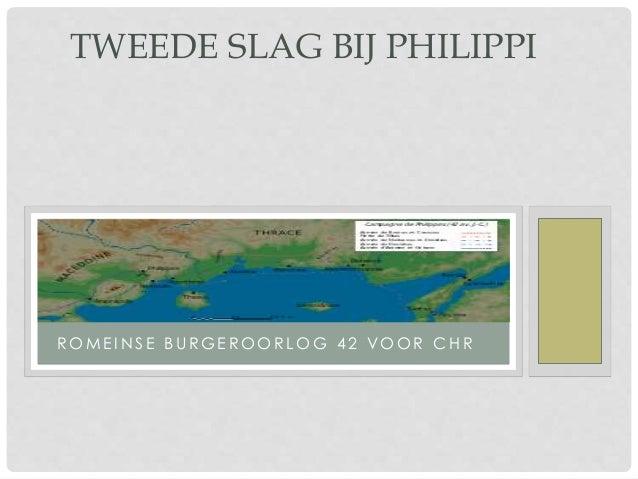 TWEEDE SLAG BIJ PHILIPPI  ROME INS E B URGE ROOR LOG 4 2 VOOR CHR