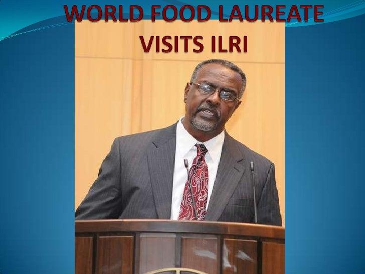 WORLD FOOD LAUREATE VISITS ILRI<br />