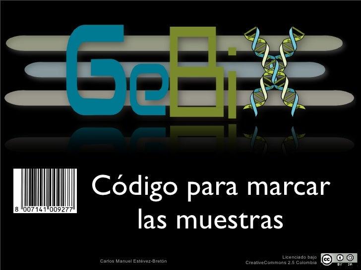 Código para marcar    las muestras                                             Licenciado bajo Carlos Manuel Estévez-Bretó...
