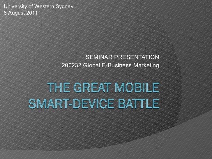 SEMINAR PRESENTATION 200232 Global E-Business Marketing University of Western Sydney,  8 August 2011