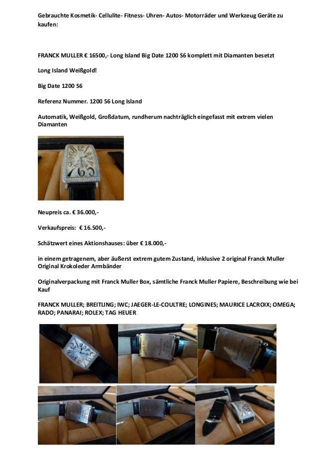 Gebrauchte Kosmetik- Cellulite- Fitness- Uhren- Autos- Motorräder und Werkzeug Geräte zu kaufen:  FRANCK MULLER € 16500,- ...
