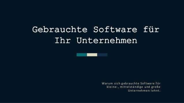 Gebrauchte Software für Ihr Unternehmen Warum sich gebrauchte Software für kleine-, mittelständige und große Unternehmen l...