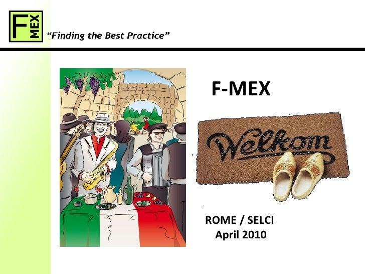 F-MEX Welkom ROME / SELCI  April 2010