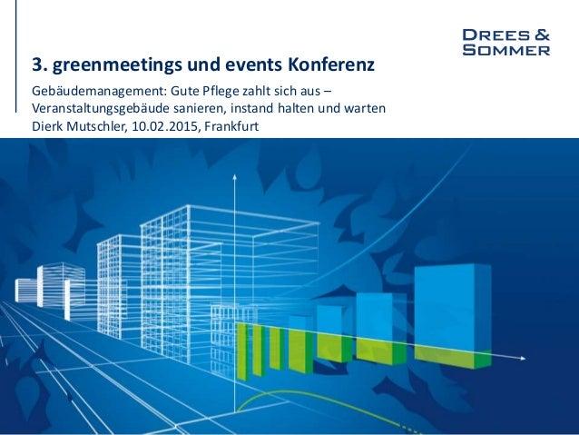 3. greenmeetings und events Konferenz Gebäudemanagement: Gute Pflege zahlt sich aus – Veranstaltungsgebäude sanieren, inst...