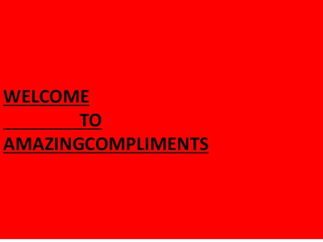 WELCOME TO AMAZINGCOMPLIMENTS