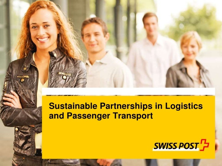 Sustainable Partnerships in Logisticsand Passenger TransportIf you can read this text, you must insert the slide again usi...