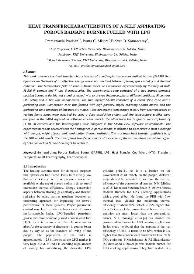 1 HEAT TRANSFERCHARACTERISTICS OF A SELF ASPIRATING POROUS RADIANT BURNER FUELED WITH LPG Premananda Pradhan1* , Purna C. ...