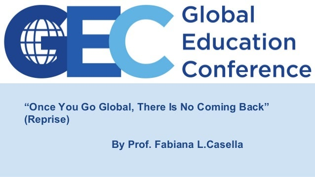 """""""Once You Go Global, There Is No Coming Back"""" (Reprise) By Prof. Fabiana L.Casella"""