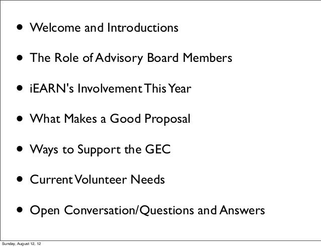 • Welcome and Introductions • The Role of Advisory Board Members • iEARN's Involvement ThisYear • What Makes a Good Propos...