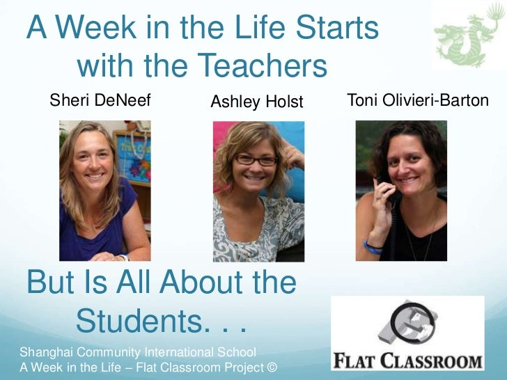 A Week in the Life Starts    with the Teachers     Sheri DeNeef                Ashley Holst   Toni Olivieri-Barton But Is ...