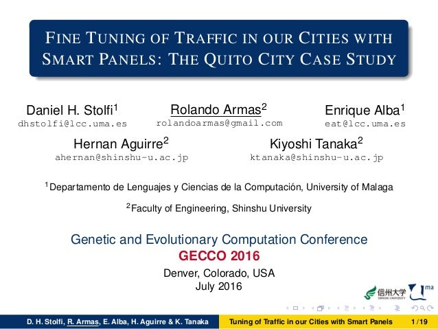 FINE TUNING OF TRAFFIC IN OUR CITIES WITH SMART PANELS: THE QUITO CITY CASE STUDY Daniel H. Stolfi1 dhstolfi@lcc.uma.es Rol...