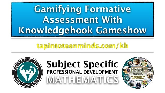 Gamifying Formative Assessment With Knowledgehook Gameshow tapintoteenminds.com/kh Subject Specific MATHEMATICS PROFESSIONA...