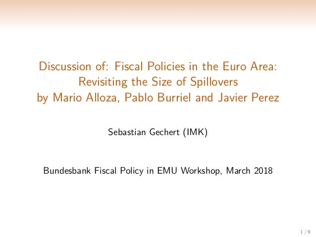 Discussion of: Fiscal Policies in the Euro Area: Revisiting the Size of Spillovers by Mario Alloza, Pablo Burriel and Javi...