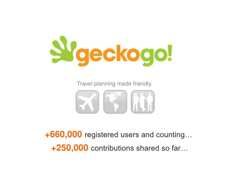 Travel planning made friendly.<br />+660,000 registered users and counting…<br />generating over 250,000 contributions sha...