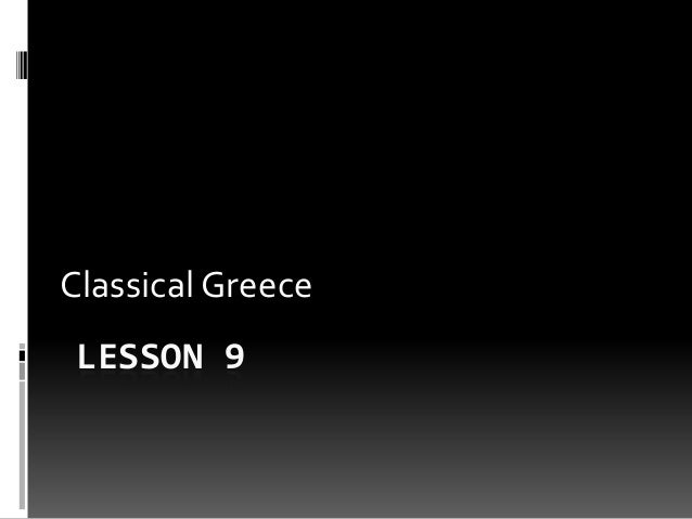 LESSON 9 Classical Greece