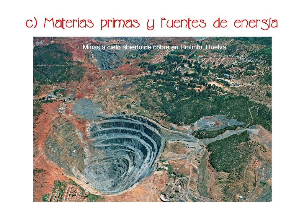 energí c) Materias primas y fuentes de energía         Minas a cielo abierto de cobre en Riotinto, Huelva