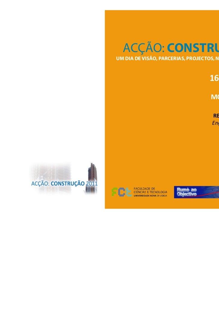 ACÇÃO: CONSTRUÇÃO 2011UM DIA DE VISÃO, PARCERIAS, PROJECTOS, NEGÓCIOS E NETWORKING                                  16 Fev...