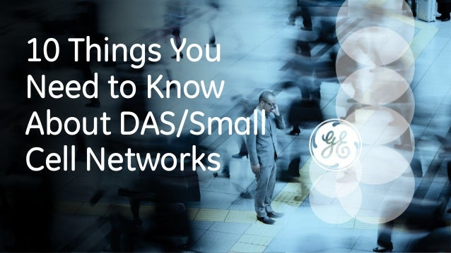 10 Things You Need to Know About DAS/Small Cell Networks
