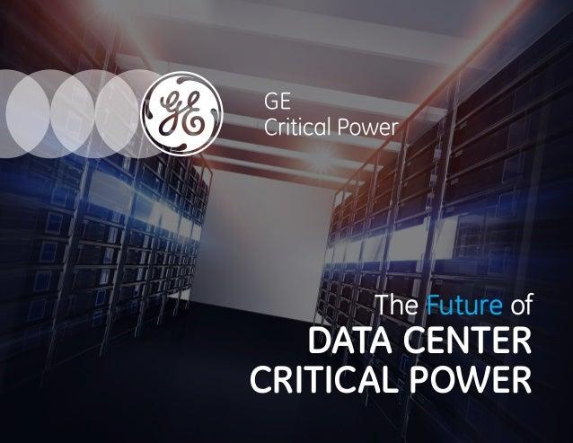 The Future of DATA CENTER CRITICAL POWER