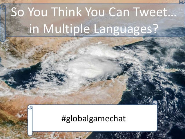 So You Think You Can Tweet… in Multiple Languages? #globalgamechat