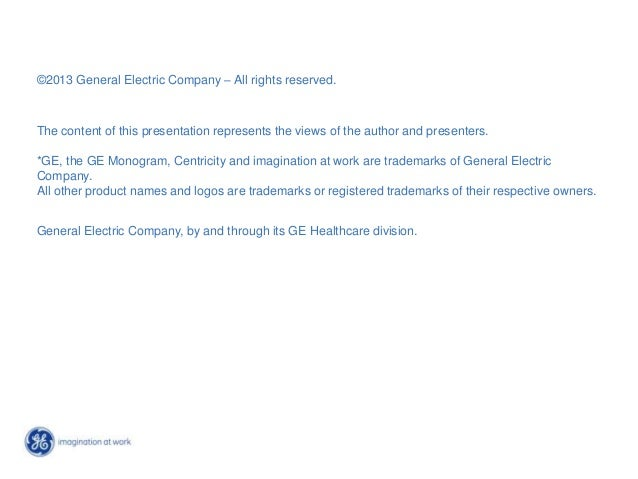 1 GE Title or job number 9/6/2013 ©2013 General Electric Company – All rights reserved. The content of this presentation r...