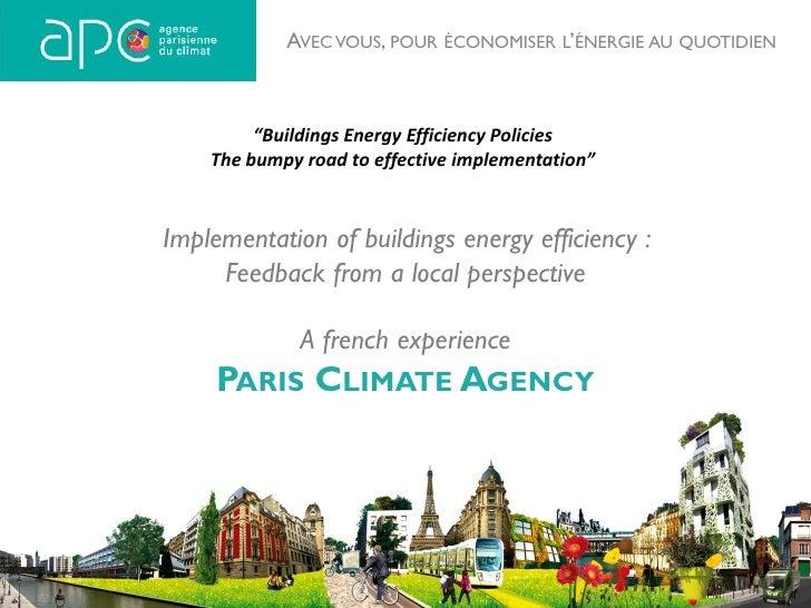 """AVEC VOUS, POUR ÉCONOMISER L'ÉNERGIE AU QUOTIDIEN         """"Buildings Energy Efficiency Policies    The bumpy road to effec..."""