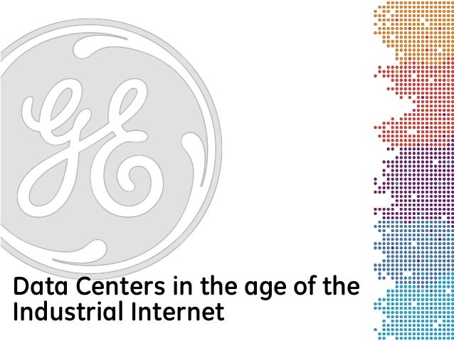 Data Centers in the age of the Industrial Internet