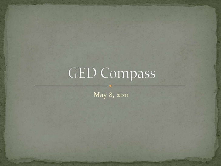 May 8, 2011<br />GED Compass<br />