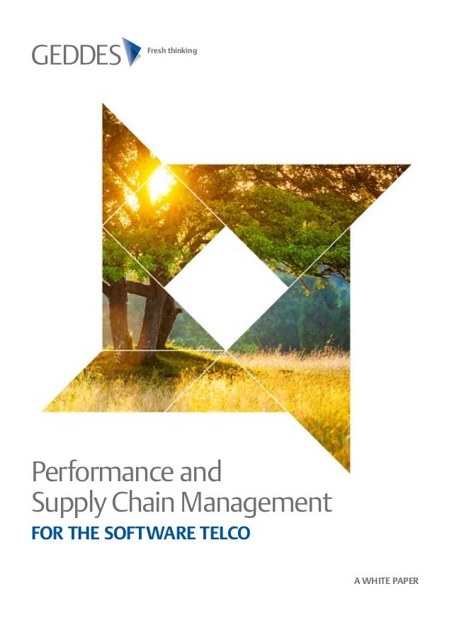 Fresh thinking  Performance and  Supply Chain Management  FOR THE SOFTWARE TELCO  A WHITE PAPER