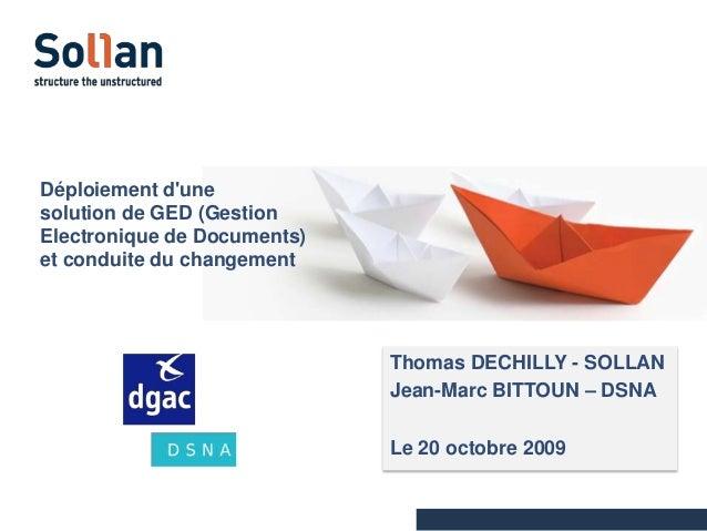 Déploiement d'une solution de GED (Gestion Electronique de Documents) et conduite du changement  Thomas DECHILLY - SOLLAN ...