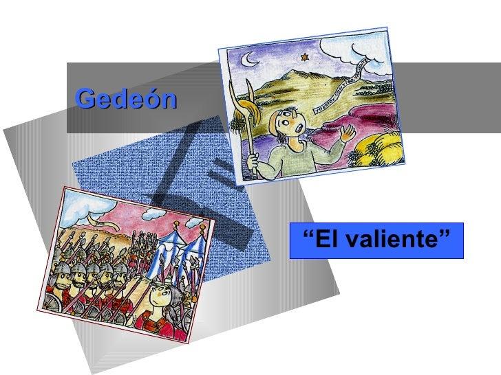 """Gedeón         """"El valiente"""""""