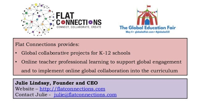 Flat Connections provides: • Global collaborative projects for K-12 schools • Online teacher professional learning to supp...