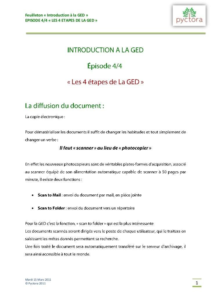 Feuilleton « Introduction à la GED »EPISODE 4/4 « LES 4 ETAPES DE LA GED »        Mardi 15 Mars 2011© Pyctora 2011      ...