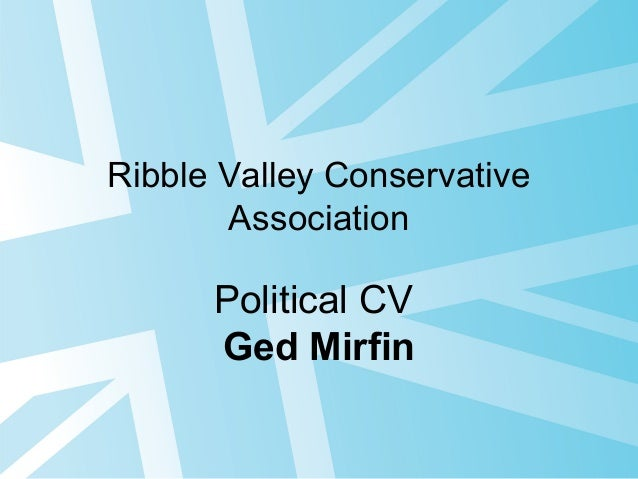 Ribble Valley Conservative Association Political CV Ged Mirfin