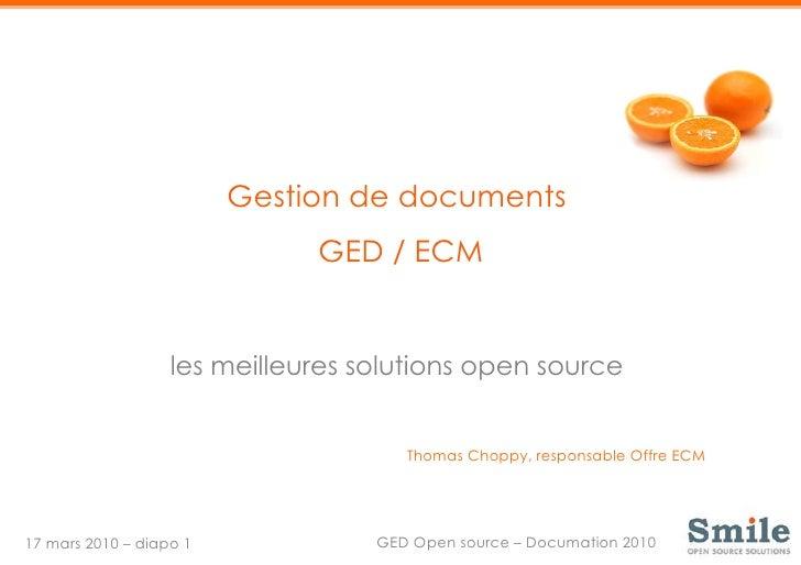 Gestion de documents  GED / ECM les meilleures solutions open source  Thomas Choppy, responsable Offre ECM