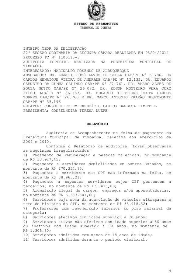 INTEIRO TEOR DA DELIBERAÇÃO 22ª SESSÃO ORDINÁRIA DA SEGUNDA CÂMARA REALIZADA EM 03/04/2014 PROCESSO TC Nº 1105110-3 AUDITO...