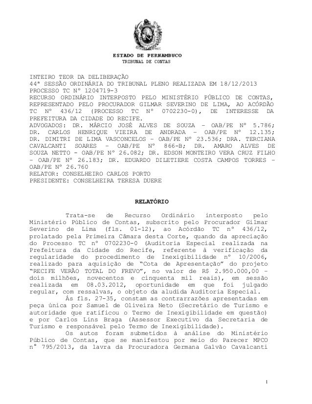 INTEIRO TEOR DA DELIBERAÇÃO 44ª SESSÃO ORDINÁRIA DO TRIBUNAL PLENO REALIZADA EM 18/12/2013 PROCESSO TC Nº 1204719-3 RECURS...