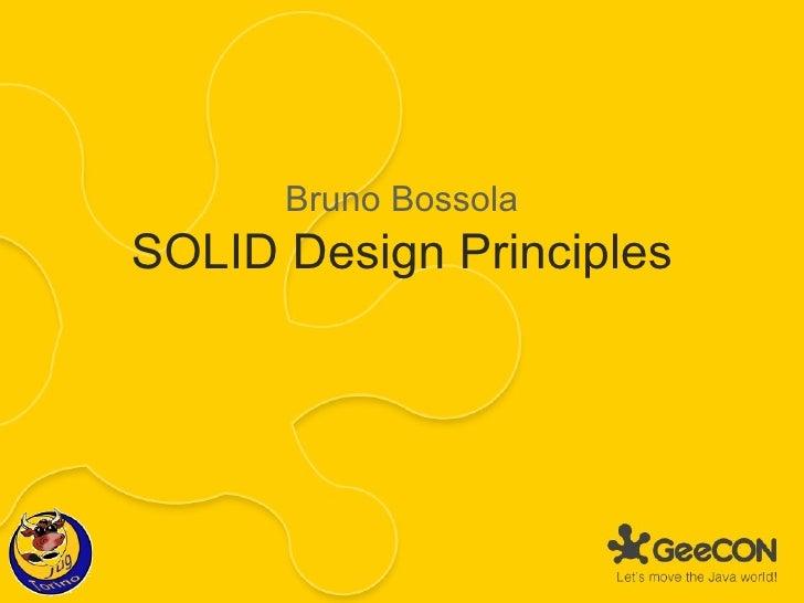 SOLID Design Principles Bruno Bossola