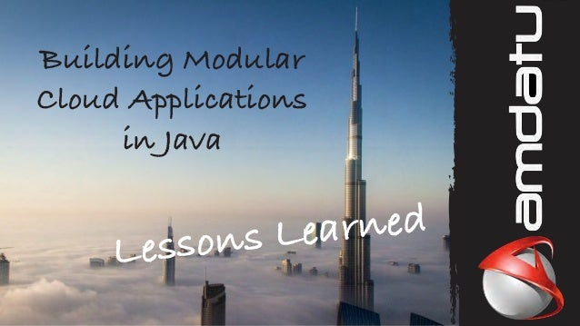 Building ModularCloud Applicationsin JavaLessons Learned