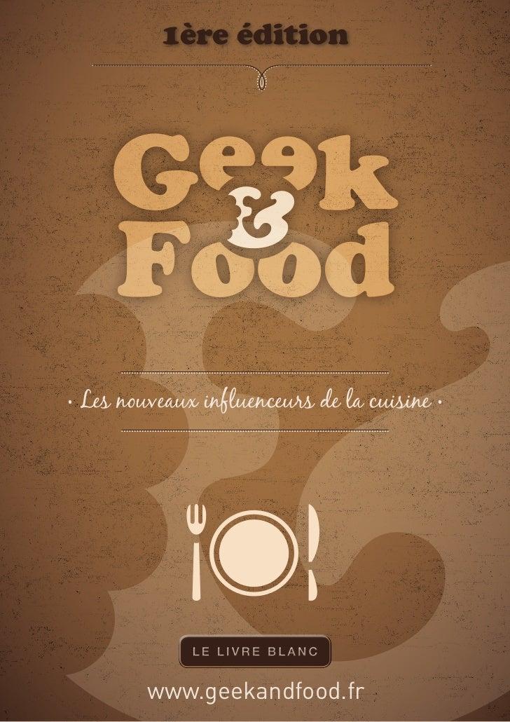1ère édition• Les nouveaux influenceurs de la cuisine •         www.geekandfood.fr
