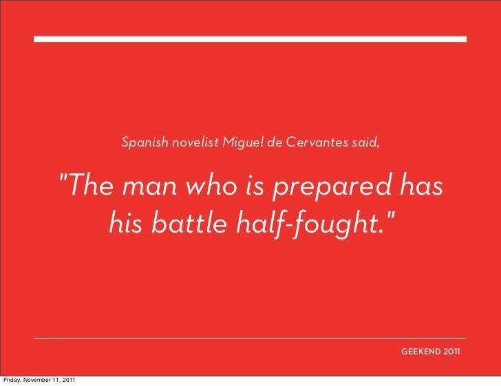 """Spanish novelist Miguel de Cervantes said,                  """"The man who is prepared has                      his battle h..."""