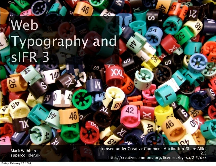 Web        Typography and        sIFR 3                                 Licensed under Creative Commons Attribution-Share ...