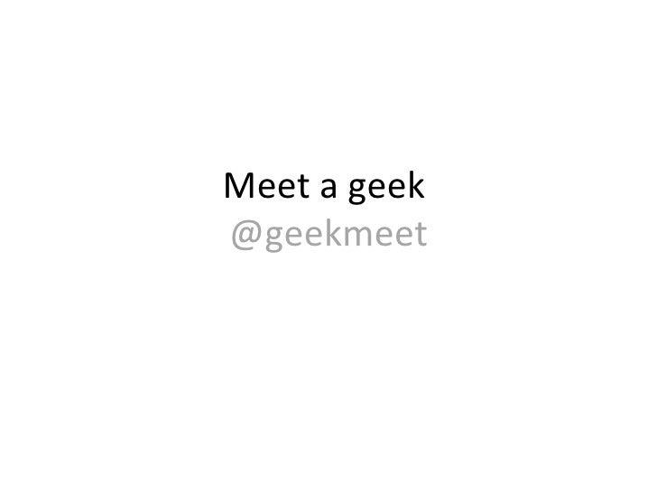 Meet a geek  @geekmeet