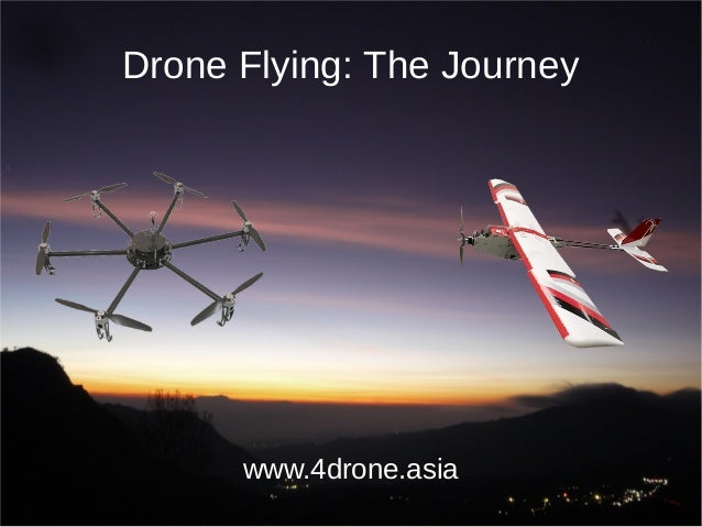Drone Flying: The Journey www.4drone.asia