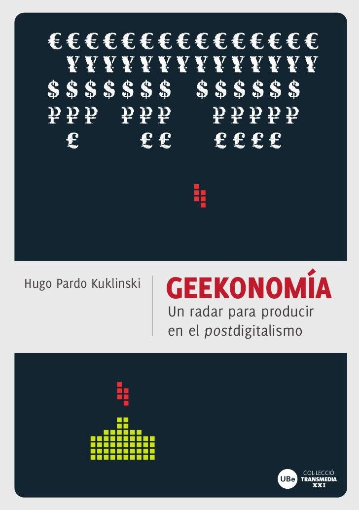 Hugo Pardo Kuklinski                       GEEKONOMÍA                       Un radar para producir                       e...