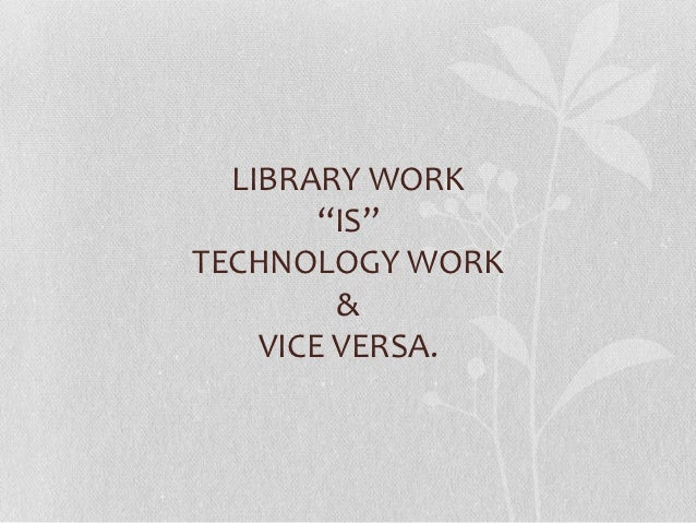 I work at a    library,       I wish my libraryand I would like          had    to learn        a programmer    how to    ...