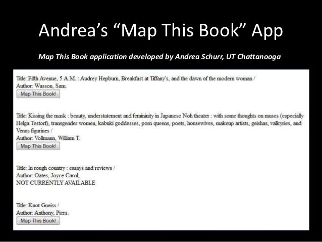 Andrea built her app using   Web services       from OCLC!