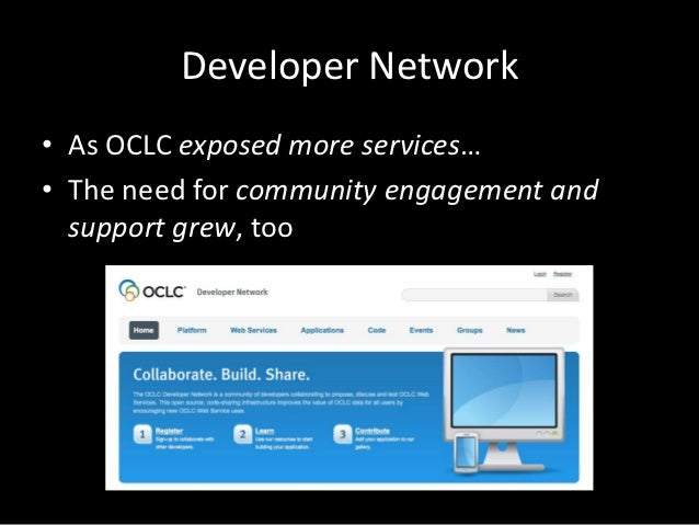 OCLC         Coders!• Full documentation, code samples, and more  – everything you need to make use of our APIs• Sponsors ...