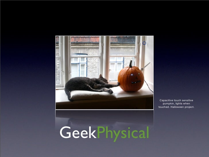 Capacitive touch sensitive                   pumpkin, lights when                touched. Halloween project.     GeekPhysi...